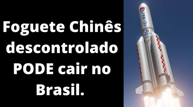 Foguete Chinês descontrolado pode atingir o Brasil